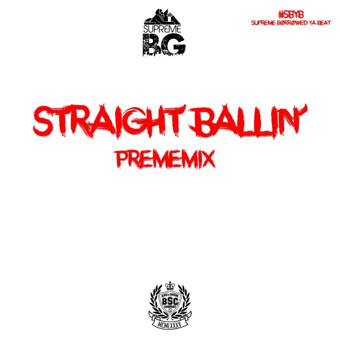 Straight Ballin (PremeMix)