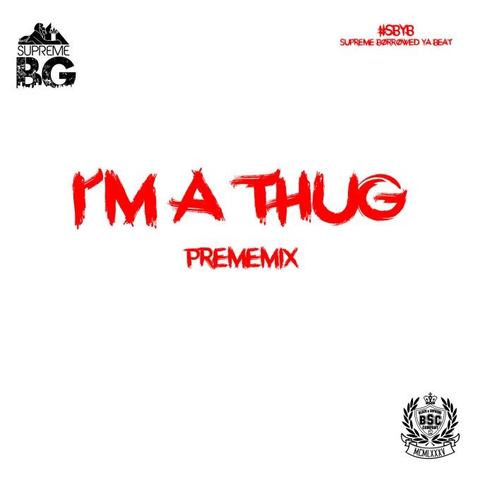 Im A Thug(PremeMix)